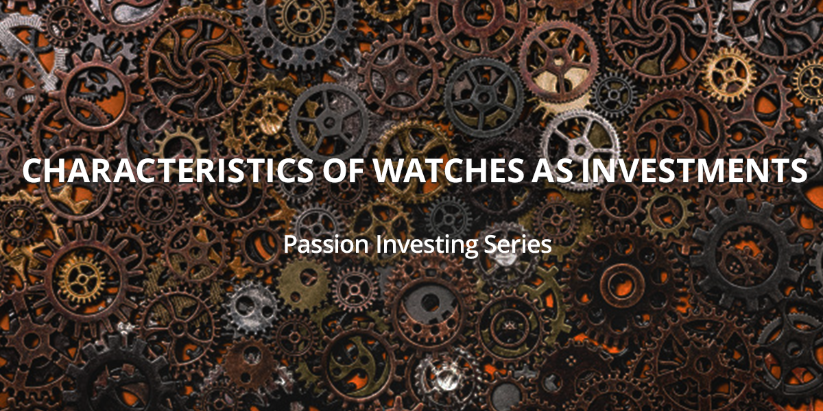Characteristics of watches as investments
