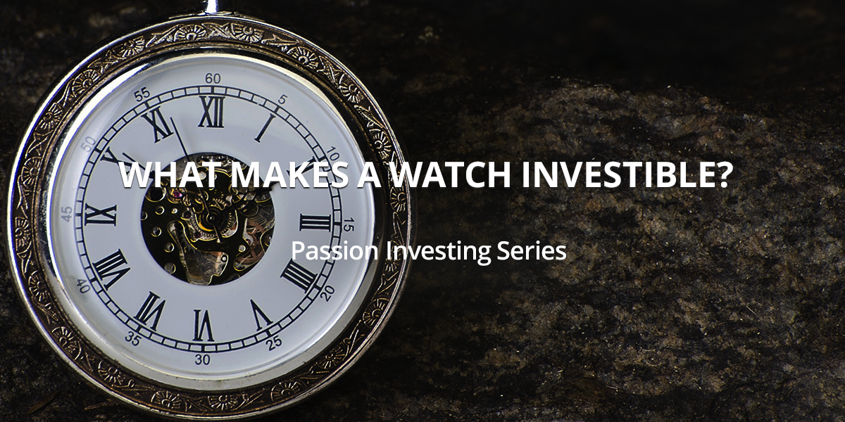 What makes a watch investible